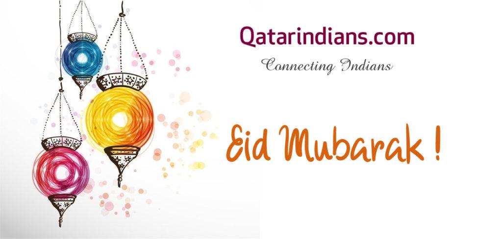 Eid al Fitr 2019 starts today the 4th of June - Eid Mubarak from QatarIndians team - QatarIndians.com