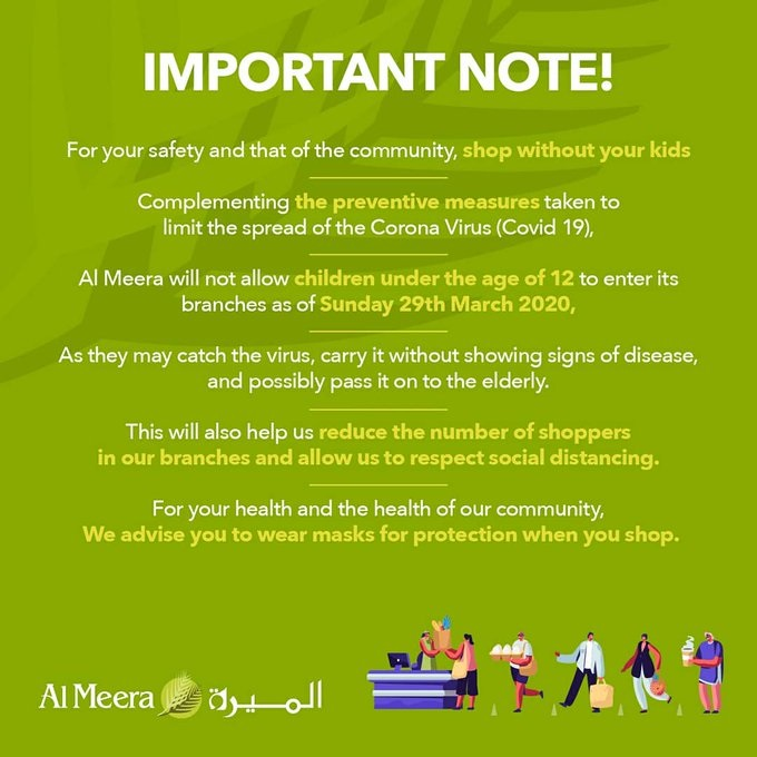 Al Meera will not allow children under 12 years to enter from Sun 29 Mar 2020. As a part of preventive measures to limit the spread of Coronavirus COVID-19.