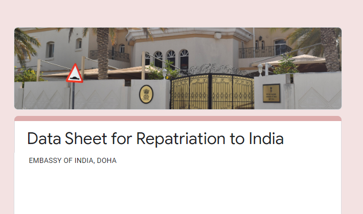 Indian embassy Qatar collecting data about people requesting repatriation. the purpose is only to compile information.