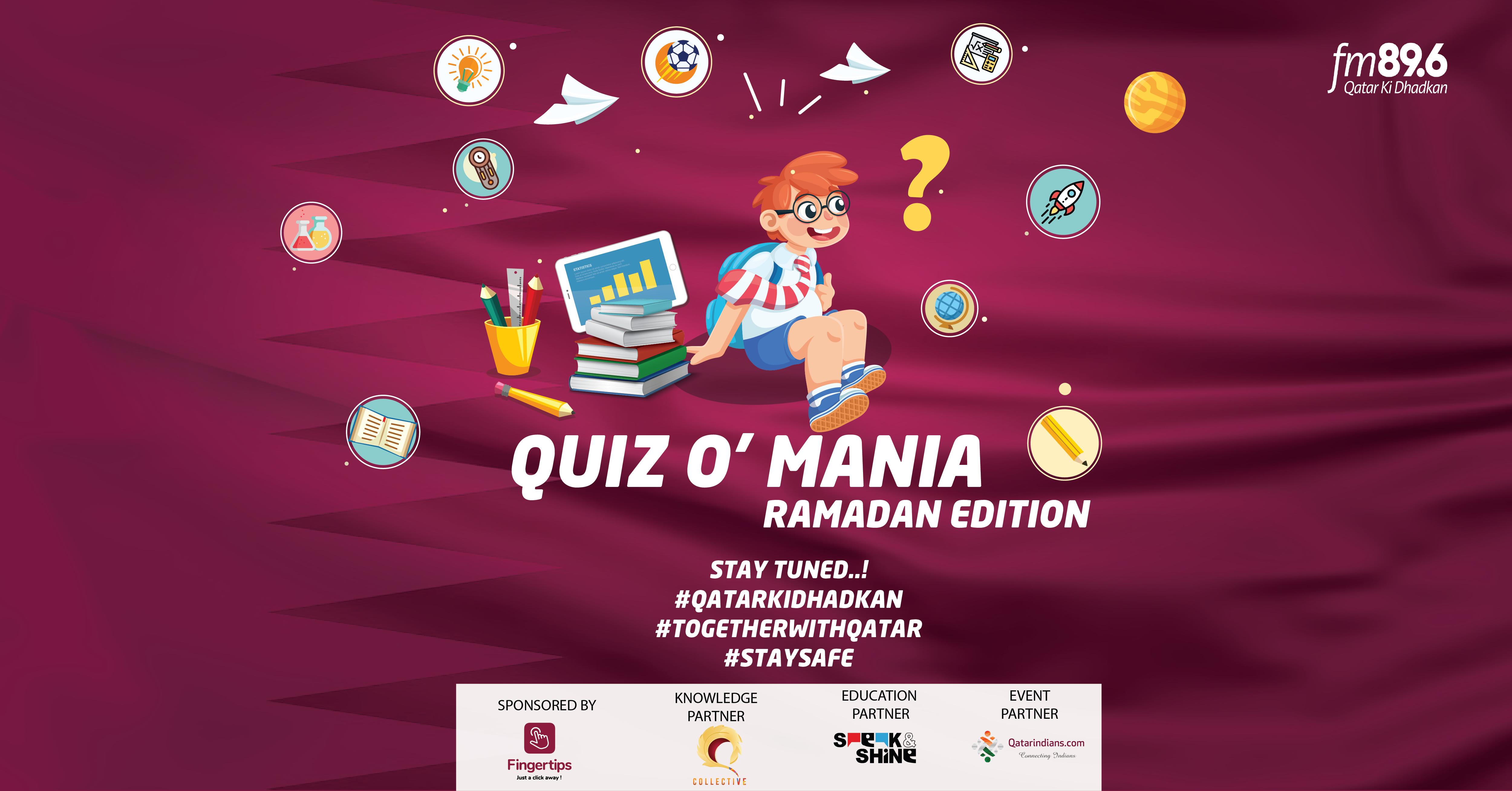 QUIZ O' MANIA – Ramadan Edition 2020 | An initiative by FM 89.6 – QATAR KI DHADKAN