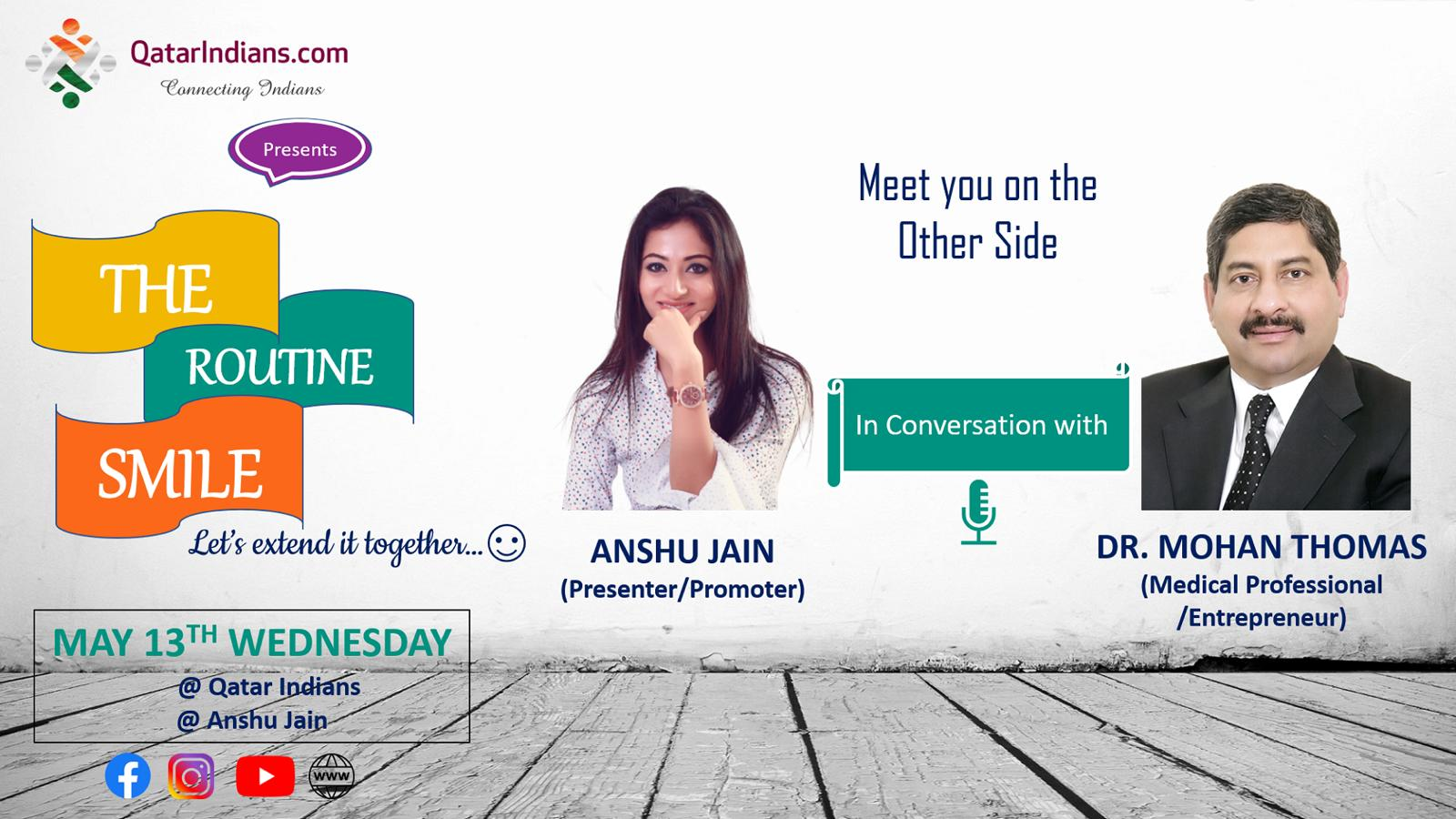 Meet your host Anshu Jain in conversation with the great humanitarian and giant entrepreneur Dr. Mohan Thomas | QatarIndians presents The Routine Smile